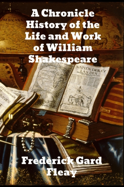 Chronicle History of the Life and Work of William Shakespeare
