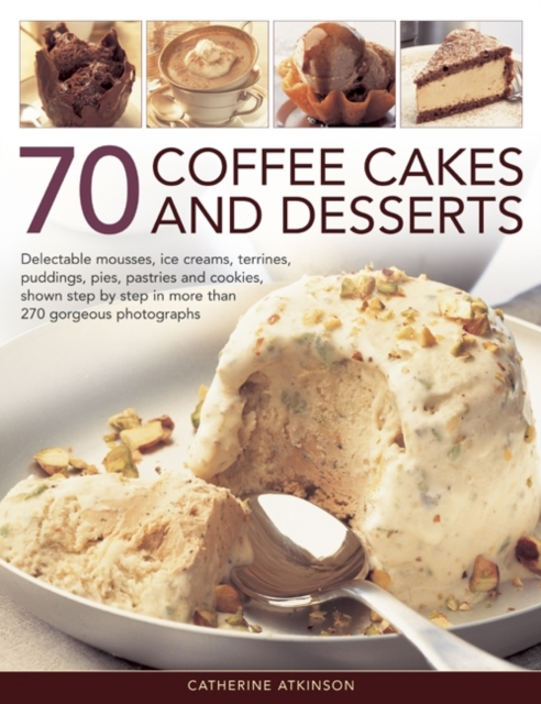 70 Coffee Cakes & Desserts