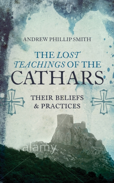 Lost Teachings Of The Cathars