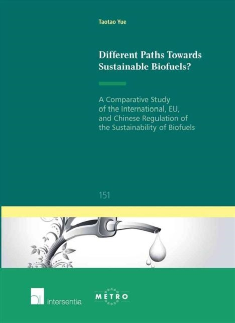 Different Paths Towards Sustainable Biofuels?: A Comparative Study of the International, EU, and Chinese Regulation of the Sustainability of Biofuels