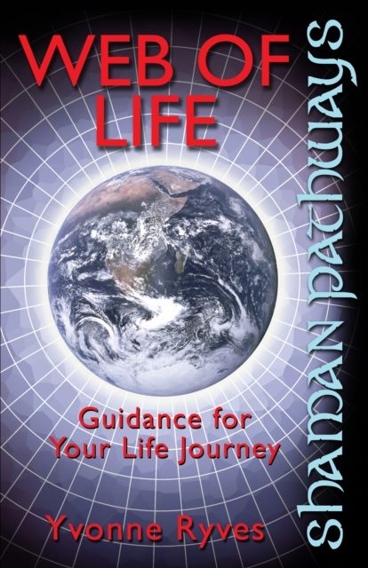 Shaman Pathways - Web of Life - Guidance for your life journey