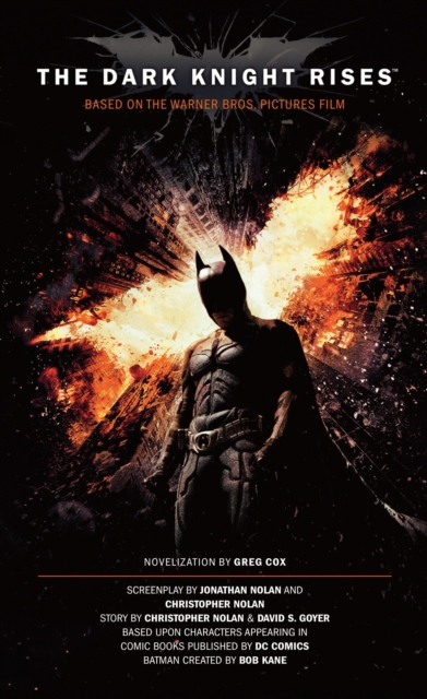 Dark Knight Rises - The Official Movie Novelization