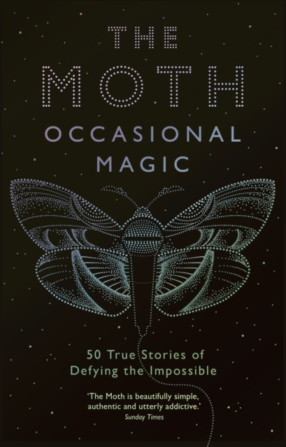 The Moth: Occasional Magic