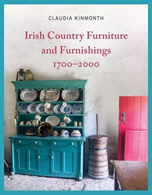 Irish Country Furniture and Furnishings 1700-2000