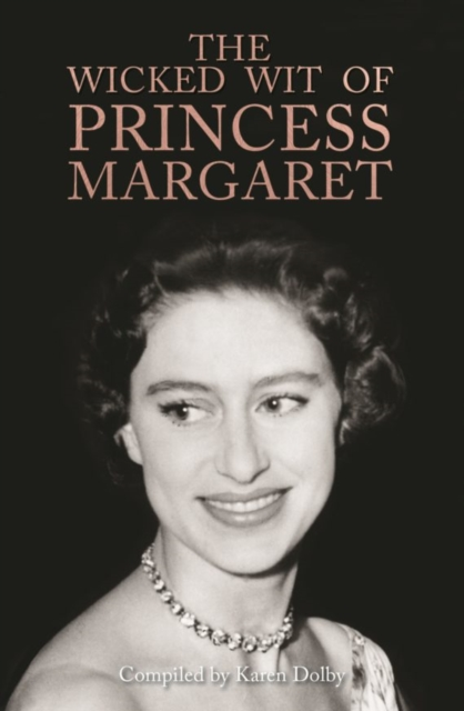 Wicked Wit of Princess Margaret