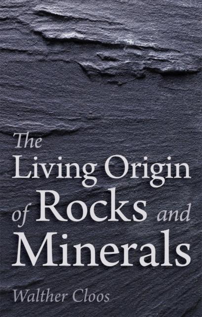 Living Origin of Rocks and Minerals