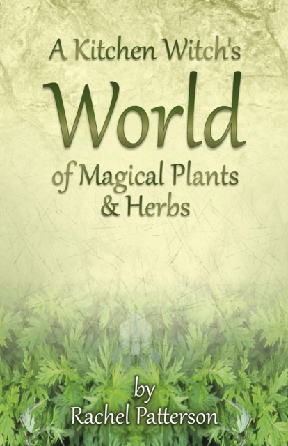Kitchen Witch's World of Magical Herbs & Plants