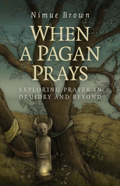 When a Pagan Prays - Exploring prayer in Druidry and beyond
