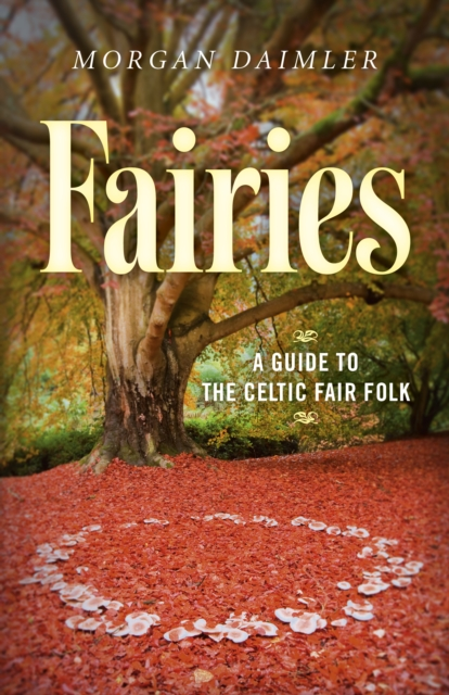 Fairies - A Guide to the Celtic Fair Folk