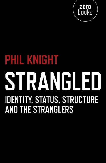 Strangled - Identity, Status, Structure and The Stranglers