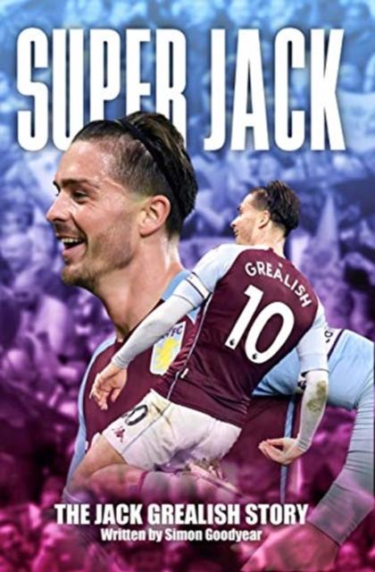 Super Jack - The Jack Grealish Story