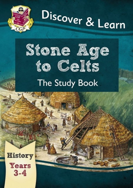 KS2 Discover & Learn: History - Stone Age to Celts Study Book, Year 3 & 4
