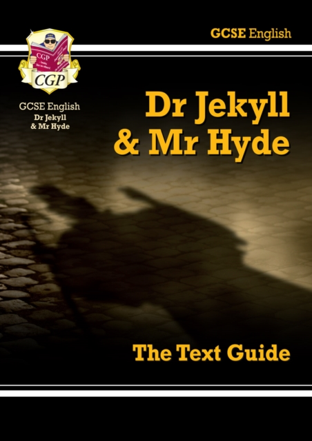 Grade 9-1 GCSE English Text Guide - Dr Jekyll and Mr Hyde