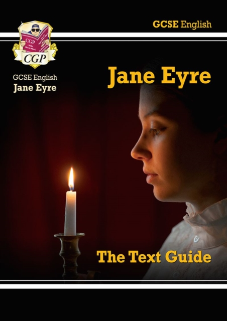 Grade 9-1 GCSE English Text Guide - Jane Eyre