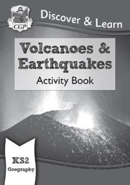 New KS2 Discover & Learn: Geography - Volcanoes and Earthquakes Activity Book