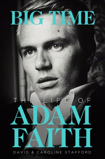 Life of Adam Faith: Big Time