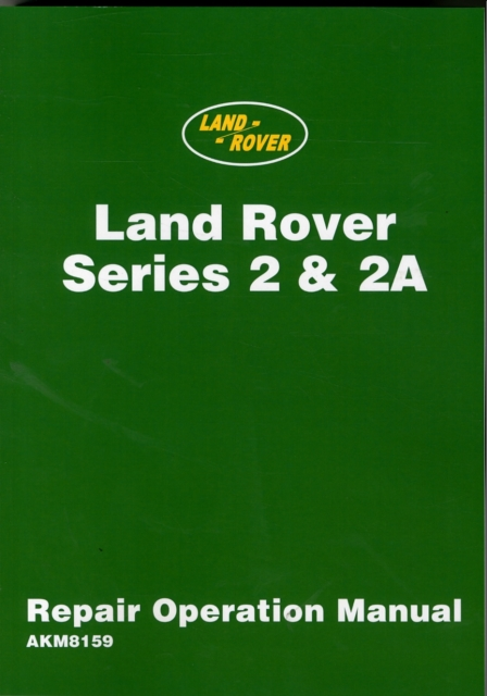 Land Rover 2 and 2A Repair Operation Manual