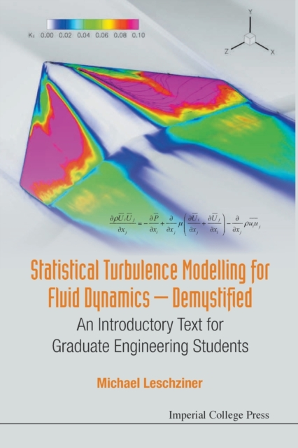 Statistical Turbulence Modelling For Fluid Dynamics - Demystified: An Introductory Text For Graduate Engineering Students