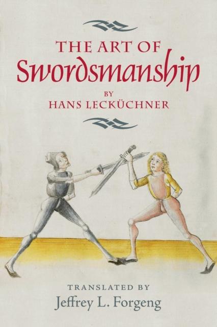 Art of Swordsmanship by Hans Leckuchner