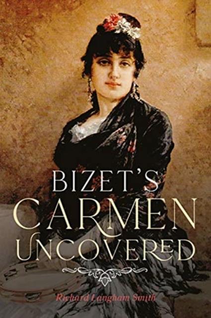 Bizet`s Carmen Uncovered