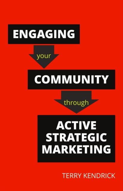 Engaging your Community through Active Strategic Marketing