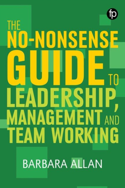 No-Nonsense Guide to Leadership, Management and Teamwork