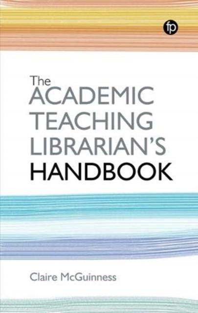 Academic Teaching Librarian's Handbook