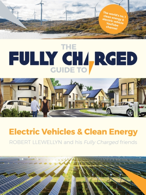Fully Charged Guide to Electric Vehicles & Clean Energy