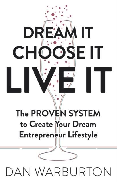 Dream It Choose It Live It