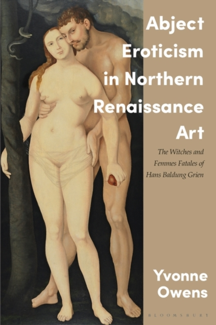 Abject Eroticism in Northern Renaissance Art