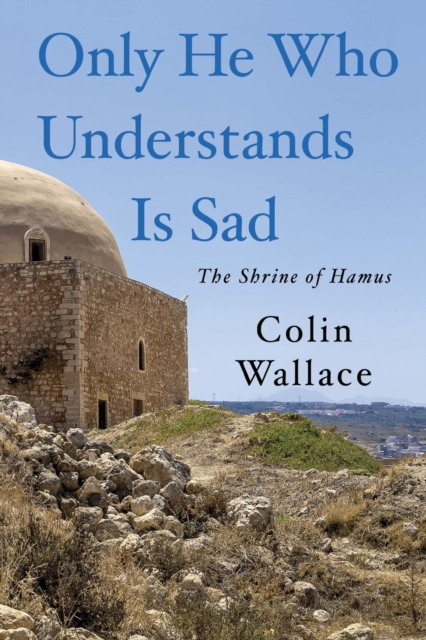 Only He Who Understands Is Sad