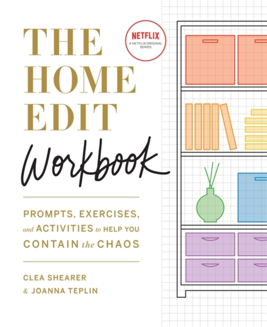 The Home Edit Workbook : Prompts, Exercises and Activities to Help You Contain the Chaos