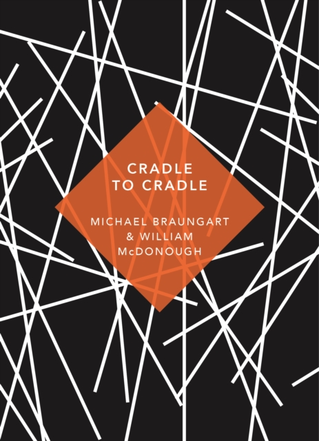 Cradle to Cradle : (Patterns of Life) (Vintage Classics)