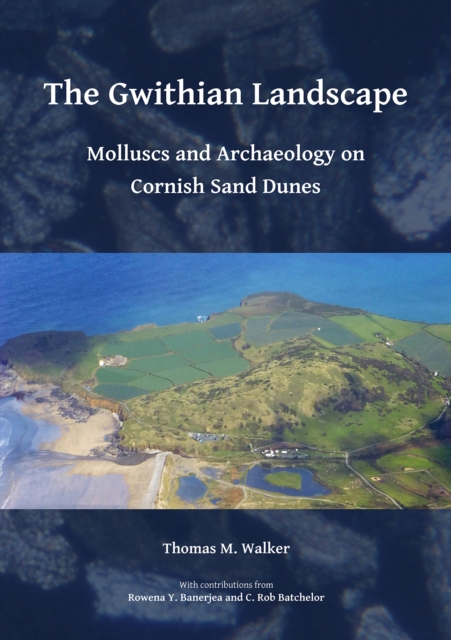 Gwithian Landscape: Molluscs and Archaeology on Cornish Sand Dunes