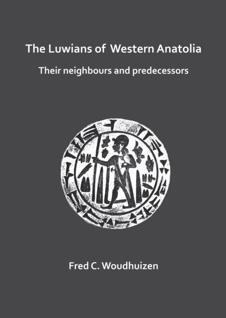 Luwians of Western Anatolia: Their Neighbours and Predecessors