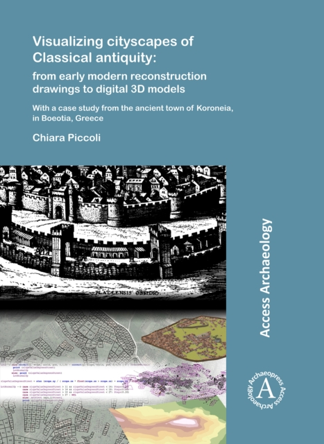Visualizing cityscapes of Classical antiquity: from early modern reconstruction drawings to digital 3D models
