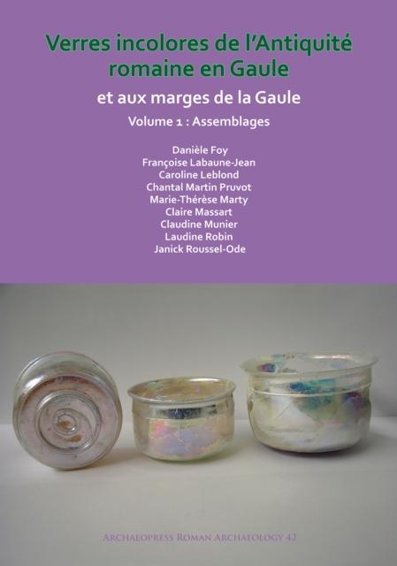 Verres incolores de L'antiquite romaine en Gaule et aux marges de la Gaule