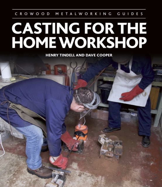 Casting for the Home Workshop
