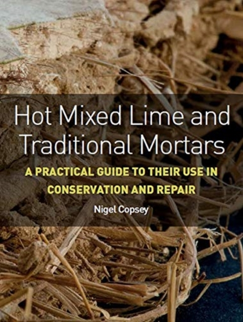 Hot Mixed Lime and Traditional Mortars