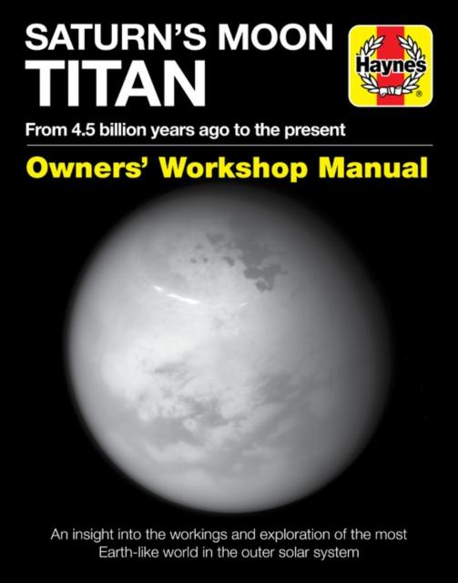 Saturn's Moon Titan Owners' Workshop Manual