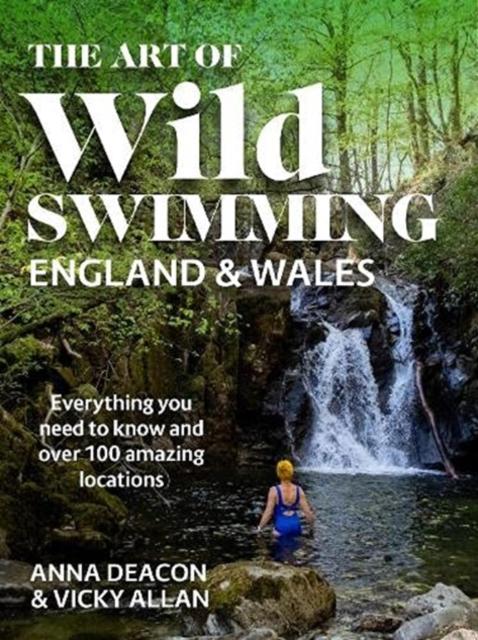 Art of Wild Swimming: England & Wales