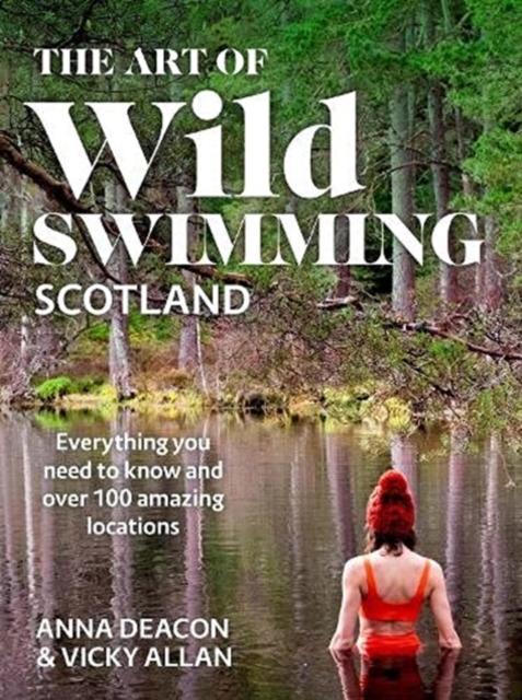 Art of Wild Swimming: Scotland