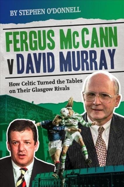 Fergus McCann Versus David Murray