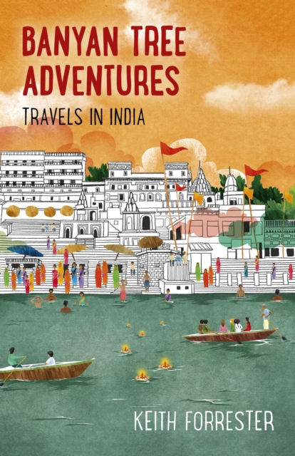 Banyan Tree Adventures: Travels in India
