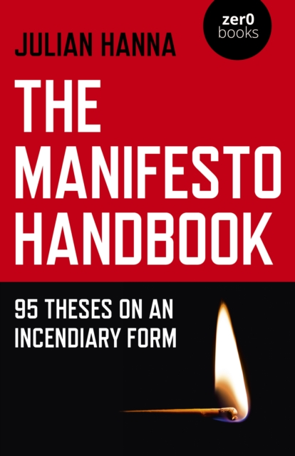 Manifesto Handbook, The - 95 Theses on an Incendiary Form