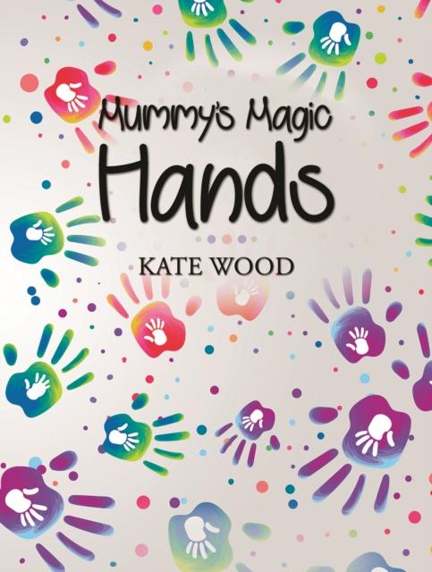 Mummy's Magic Hands