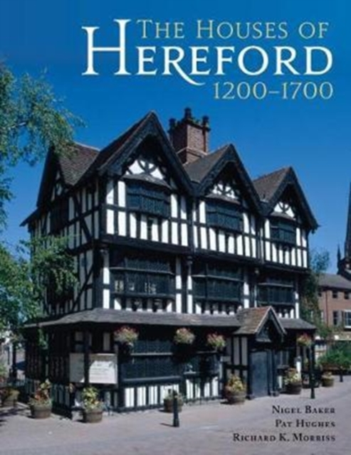 Houses of Hereford 1200-1700