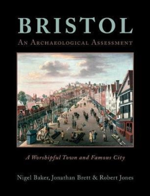Bristol: A Worshipful Town and Famous City