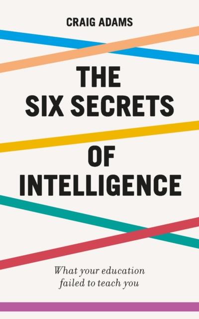 Six Secrets of Intelligence