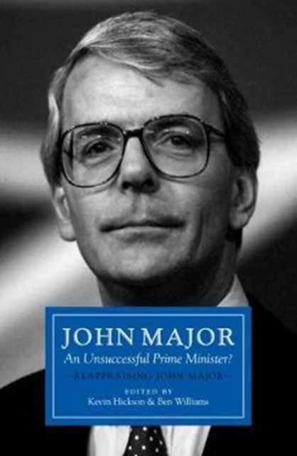 John Major: An Unsuccessful Prime Minister?